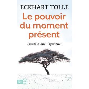 Le pouvoir du moment présent de Eckhart Tolle